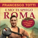 Francesco Totti Produces Own Guide To Rome, Poses As Gladiator On Front Cover